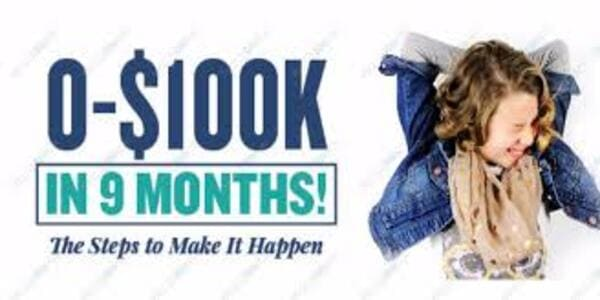 0-100K (The Steps To Make It Happen In 9 Months )