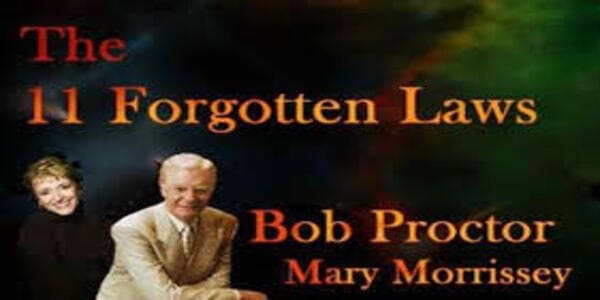 11 Forgotten Laws - Bob Proctor and Mary Morrissey (1)