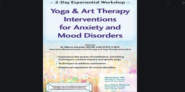 2-Day Experiential Workshop Yoga and Art Therapy Interventions for Anxiety and Mood Disorders - Ellen Horovitz