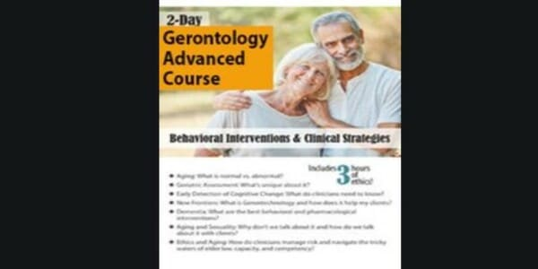2-Day Gerontology Certificate Course Behavioral Interventions and Clinical Strategies - Geoffrey W. Lane