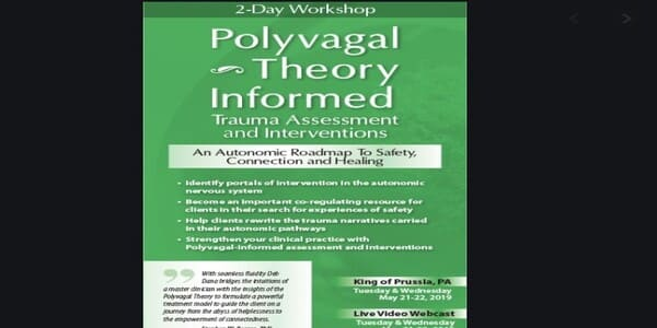 2-Day Workshop Polyvagal Theory Informed Trauma Assessment and Interventions An Autonomic Roadmap to Safety, Connection and Healing - Deborah Dana