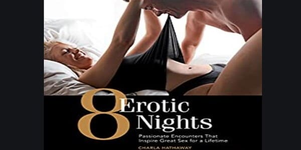 Only $19, 8 Erotic Nights Passionate Encounters that Inspire Great Sex for a Lifetime - ChaHa Hathaway
