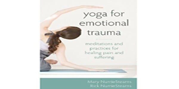 Only $24, A Yoga Practice for Healing Emotional Trauma - Mary NurrieStearns