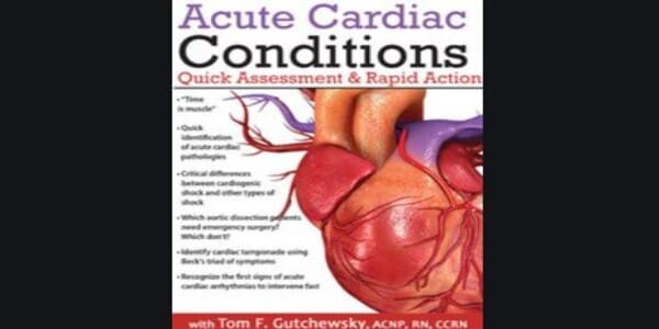 Only $85, Acute Cardiac Conditions Quick Assessment and Rapid Action - Tom F. Gutchewsky