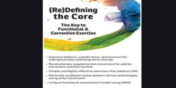 (Re)Defining the Core The Key to Functional and Corrective Exercise - David Lemke