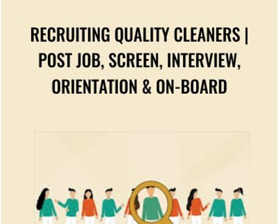 Recruiting Quality Cleaners | Post Job, Screen, Interview, Orientation and On-board