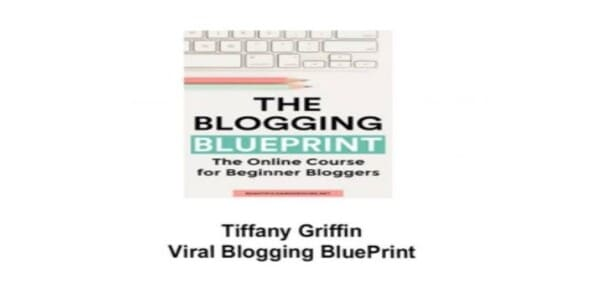 Viral Blogging only $102, BluePrint - Tiffany Griffin