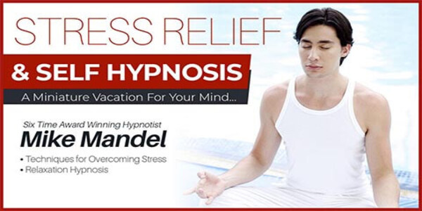 only $22, Stress Relief and Self Hypnosis - Mike Mandel