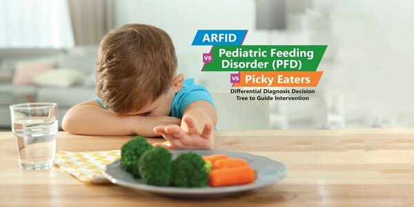 only $69, ARFID vs Pediatric Feeding Disorder (PFD) vs Picky Eaters Differential Diagnosis Decision Tree to Guide Intervention - Dr. Kay A. Toomey