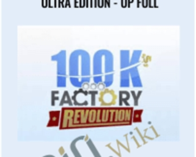 100k Factory – Ultra Edition - UP Full – Aidan Booth and Steve Clayton
