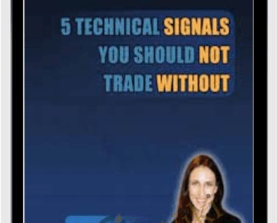 5 Technical Signals You Should Not Trade Without (4 CDs) - Toni Hansen