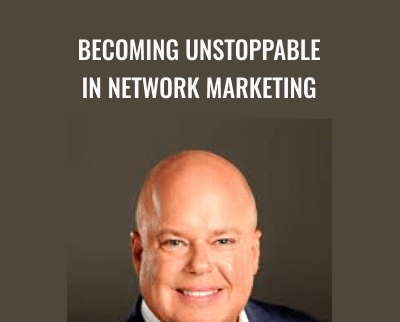 Becoming Unstoppable in Network Marketing - Eric Worre