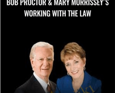 Bob Proctor and Mary Morrissey's Working With the Law