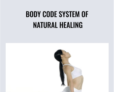 Body Code System of Natural Healing - Bradley Nelson