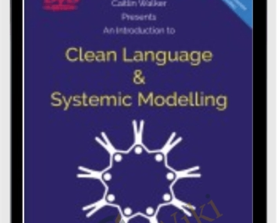 An Introduction to Clean Language and Systemic Modelling - Caitlin Walker