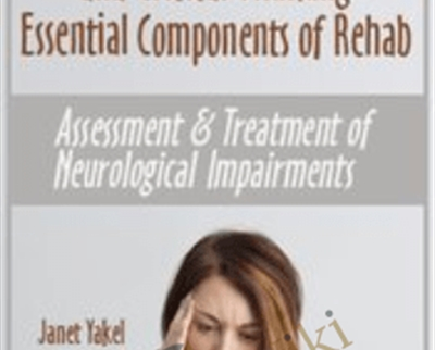 Cognition, Communication, Critical Thinking - Essential Components of Rehab: Assessment and Treatment of Neurological Impairments - Jane Yakel