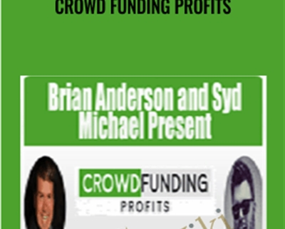 Crowd Funding Profits – Brian Anderson and Syd Michae
