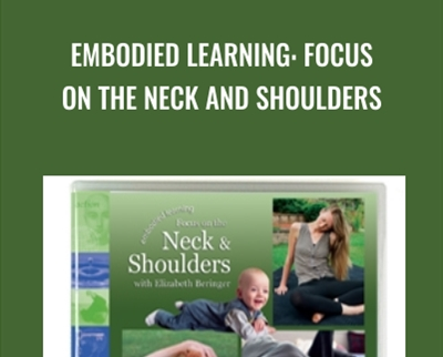 Embodied Learning: Focus on the Neck and Shoulders