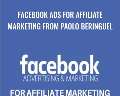 Facebook Ads For Affiliate Marketing from Paolo Beringuel