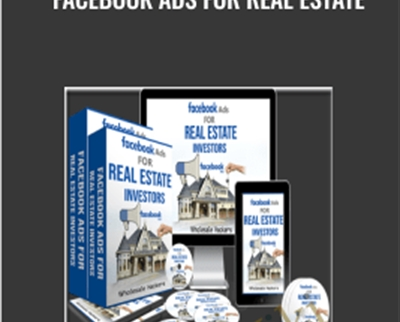 Facebook Ads for Real Estate - Wholesale Hackers