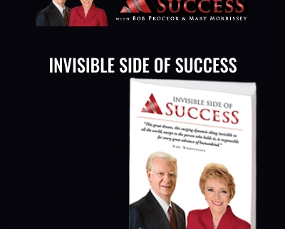 Invisible Side of Success - Bob Proctor and Mary Morrissey