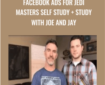 Facebook Ads for JEDI Masters Self Study + Study with Joe and Jay