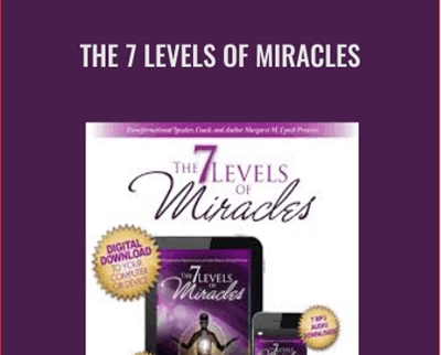 The 7 Levels of Miracles - Margaret Lynch