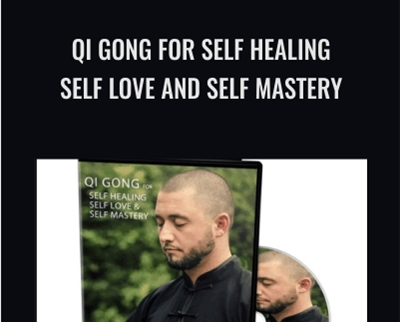 Qi Gong for Self Healing Self Love and Self Mastery - Blake D Bauer