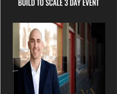 Build to Scale 3 Day Event - Robb Bailey