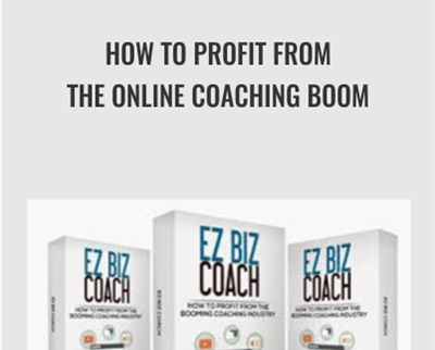 How to Profit from the Online Coaching Boom - ez Biz Coach
