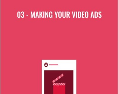 03 - Making Your Video Ads