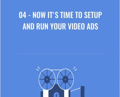 04 - Now It's Time To Setup and Run Your Video Ads