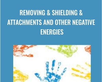 Removing and Shielding and Attachments and Other Negative Energies - Jenny Ngo